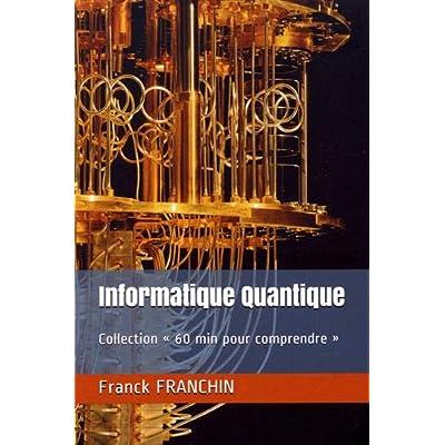 Informatique Quantique: Collection « 60 min pour comprendre »