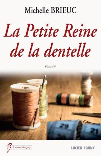 PETITE REINE DE LA DENTELLE par BRIEUC MICHELE