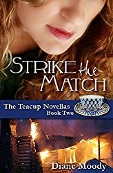 Strike the Match (The Teacup Novellas Book 2)