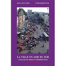La ville en Asie du Sud : Analyse et mise en perspective