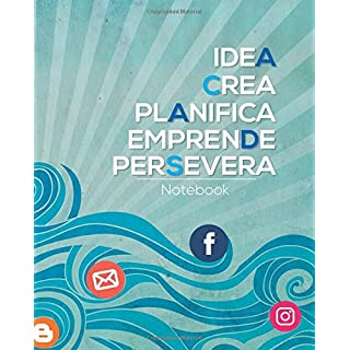 Idea, Crea, Planifica, Emprende, Persevera: Notebook