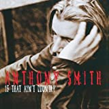 Songtexte von Anthony Smith - If That Ain't Country