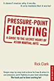 Pressure-point Fighting: A Guide to the Secret Heart of Asian Martial Arts