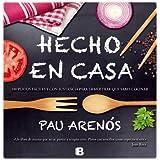 Hecho en Casa: 100 Platos Faciles y Con Sustancia Para Demostrar Que Sabes Cocinar = Homemade (NB ILUSTRADOS)