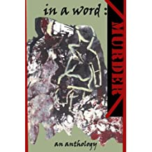In a Word: Murder - An Anthology