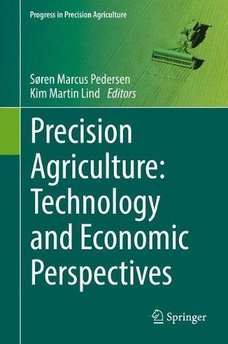 Precision Agriculture: Technology and Economic Perspectives (Progress in Precision Agriculture)