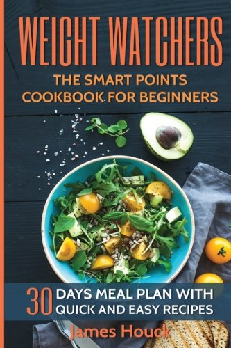 weight-watchers-weight-watchers-cookbook-and-smart-points-beginners-guide-30-days-meal-plan-with-40-