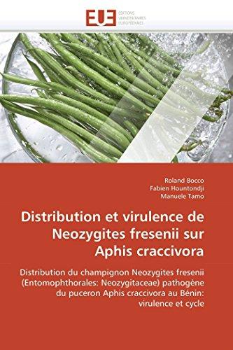 Distribution et virulence de Neozygites fresenii sur Aphis craccivora: Distribution du champignon Neozygites fresenii (Entomophthorales: ... Bénin: virulence et cycle (Omn.Univ.Europ.)