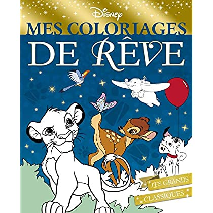 DISNEY - Mes Coloriages de Rêve: .