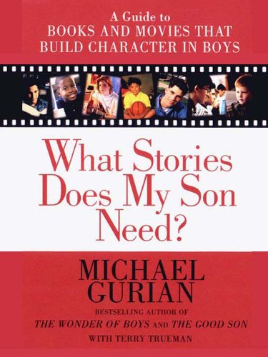 Son Need?: A Guide to Books and Movies That Build Character in Boys (Adult Movie Catalog)