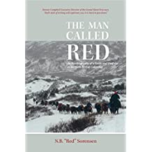 The Man Called Red: An Autobiography of a Guide and Outfitter in Northern British Columbia (English Edition)