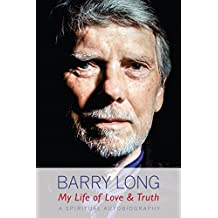 My Life of Love and Truth: A Spiritual Autobiography