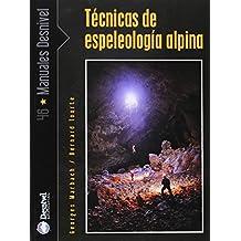 Técnicas de la espeleología alpina