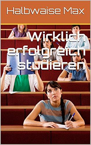 Wirklich erfolgreich studieren