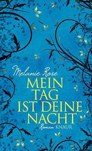 Buchseite und Rezensionen zu 'Mein Tag ist deine Nacht: Roman' von Melanie Rose