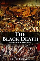The Black Death: Historys Most Effective Killer by Henry Freeman(2016-02-17)