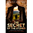 The Secret of the Stones: A Sean Wyatt Adventure Thriller (The Lost Chambers Trilogy Book 1)