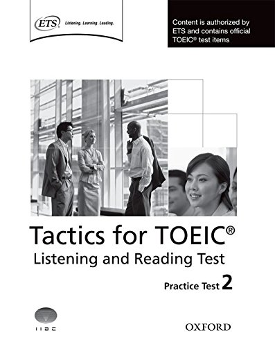 Tactics for TOEIC® Listening and Reading Test: Tactics for Test of English for International Communication. Listening and Reading Test Practice Test Tests (Preparation Course for TOEIC Test)