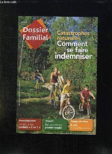 DOSSIER FAMILIAL N° 329 JUIN 2002. CATASTROPHES NATURELLES COMMENT SE FAIRE INDEMNISER. LES ATOUTS DES PRODUITS 2 EN 1. BIEN ABORDER SON PREMIER EMPLOI, A VELO LE LONG DES CANAUX... par COLLECTIF.