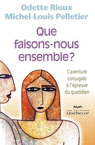 QUE FAISONS-NOUS ENSEMBLE ?