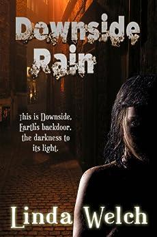 Downside Rain: Downside book one (English Edition) di [Welch, Linda]