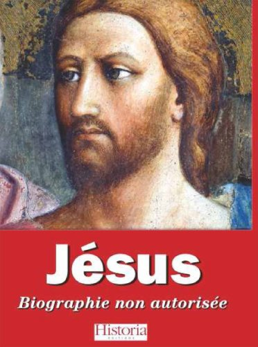 Jésus cet inconnu : Biographie non autorisée