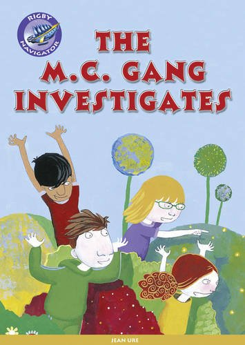 Navigator New Guided Reading Fiction Year 3, the MC Gang Investigates (Navigator New Fiction)