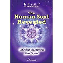 The Human Soul Revealed : Unlocking the Mysteries from Beyond by Monika Muranyi (2016-06-20)