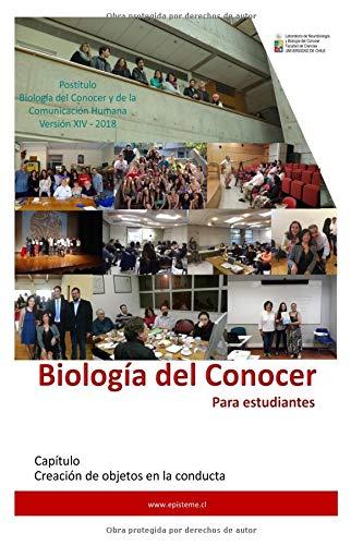Biología del Conocer para estudiantes: Creando objetos relacionales en la conducta: Volume 1