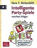 Intelligente Partyspiele, die uns klüger machen - Vera F Birkenbihl