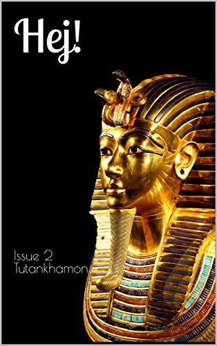 Hej! The bilingual magazine for Swedish language learners: Issue 2 Tutankhamon (English Edition)