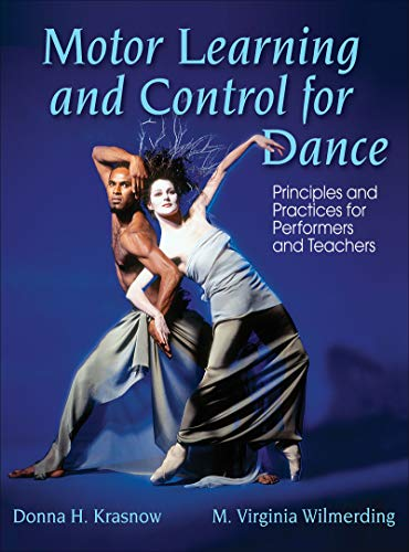 Motor Learning and Control for Dance: Principles and Practices for Performers and Teachers por Donna Krasnow