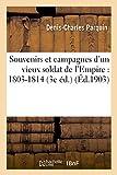 Souvenirs et campagnes d'un vieux soldat de l'Empire : 1803-1814 (3e éd.)