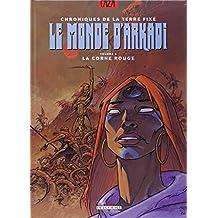 Le Monde d'Arkadi, volume 4 : La corne rouge