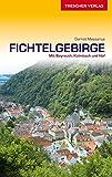 Fichtelgebirge: Mit Bayreuth, Kulmbach und Hof - Gernot Messarius