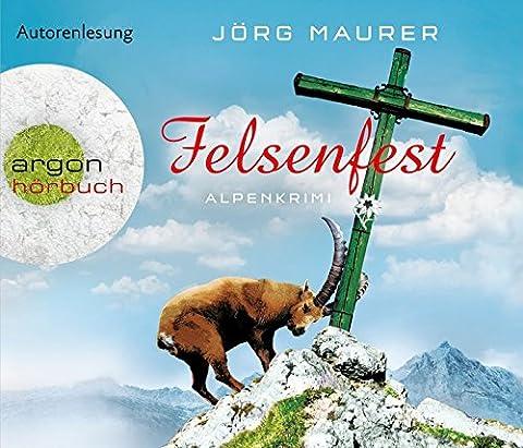 Felsenfest: Alpenkrimi (Hörbestseller)