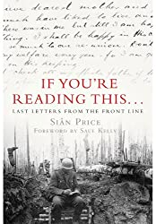 If You're Reading This...: Last Letters from the Front Line
