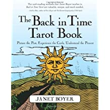 The Back in Time Tarot Book: Picture the Past, Experience the Cards, Understand the Present (English Edition)