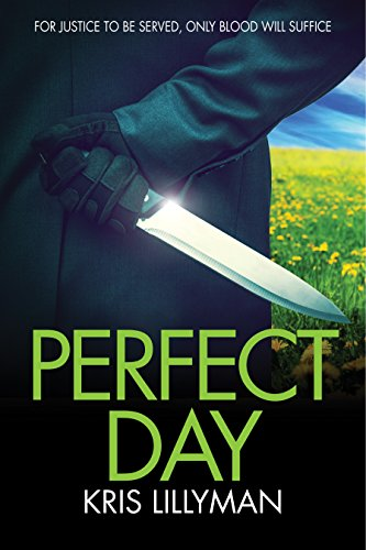 Perfect Day For Justice To Be Served Only Blood Will Suffice Ebook
