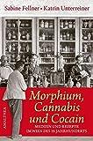 Morphium, Cannabis und Cocain. Medizin und Rezepte des Kaiserhauses