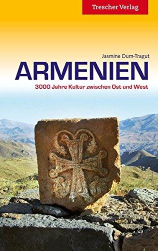 Preisvergleich Produktbild Armenien: 3000 Jahre Kultur zwischen Ost und West (Trescher-Reihe Reisen)