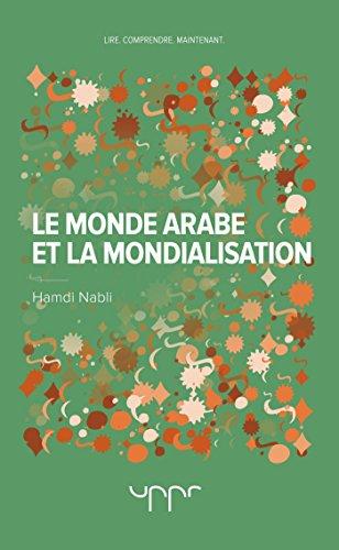 Le monde arabe et la mondialisation: Nihilismes et volontés de puissance par Hamdi Nabli