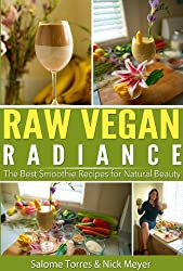 Raw Vegan Radiance: The Best Smoothie Recipes for Natural Beauty (English Edition)