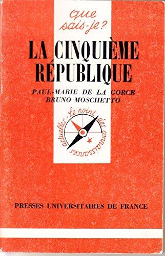 La Ve République par Bruno Moschetto, Paul-Marie de La Gorce