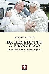 Da Benedetto a Francesco: Cronaca di una successione al Pontificato (I pellicani)