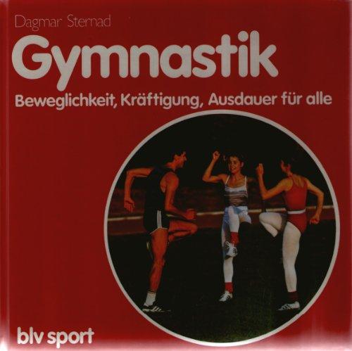 Gymnastik. Beweglichkeit, Kräftigung, Ausdauer für alle.