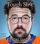 Tough Sh*t: Life Advice from a Fat, Lazy Slob Who Did Good by Kevin Smith (2012-03-20)