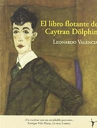 Libro Flotante De Caytran Dolphin par Leonardo Valencia