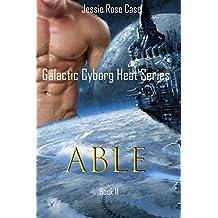 Able.: Galactic Cyborg Heat Series Book 11. (English Edition)