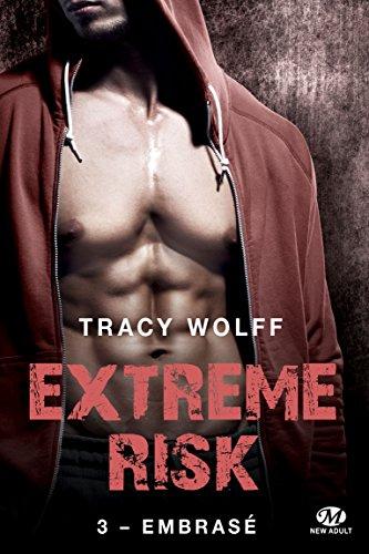 Extreme Risk, T3 : Embrasé
